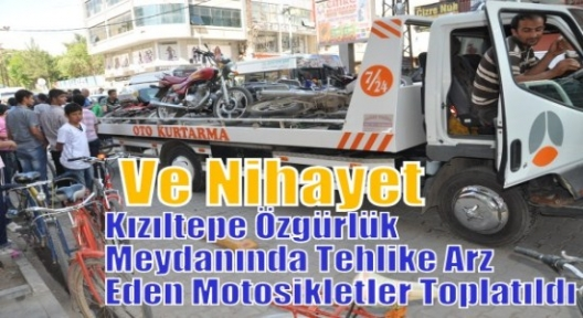 MOTOSİKLETLER TOPLATILDI