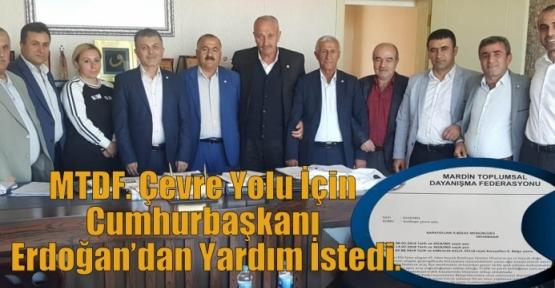 MTDF. Çevre Yolu İçin Cumhurbaşkanı Erdoğan'dan Yardım İstedi.