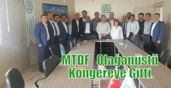 MTDF   Olağanüstü Kongereye Gitti.