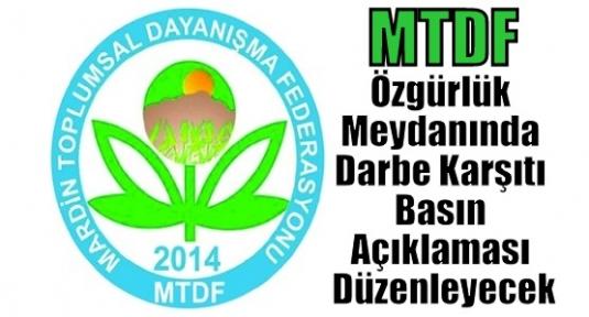 MTDF Özgürlük Meydanında Darbe Karşıtı Basın Açıklaması Düzenleyecek