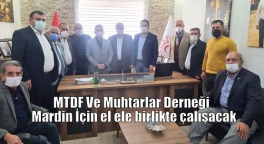 MTDF Ve Muhtarlar Derneği Mardin İçin el ele birlikte çalışacak