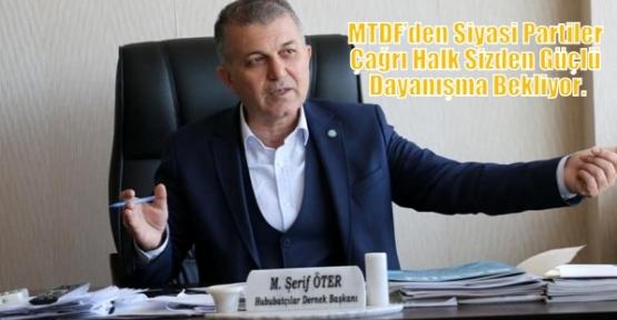 MTDF'den Siyasi Partiler Çağrı Halk Sizden Güçlü Dayanışma Bekliyor.