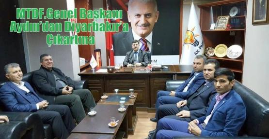 MTDF.Genel Başkanı Aydın'dan Diyarbakır'a Çıkartma