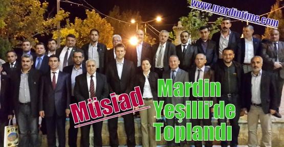 Müsiad Mardin Yeşilli'de Toplandı