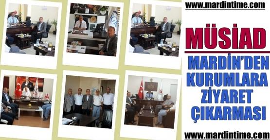 Müsiad Mardin'den Kurumlara Ziyaret Çıkarması