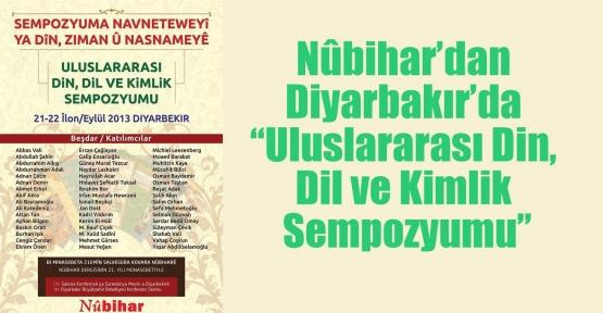 """Nûbihar'dan Diyarbakır'da 'Uluslararası Din, Dil ve Kimlik Sempozyumu"""""""