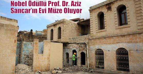 Nobel Ödüllü Prof. Dr. Aziz Sancar'ın Evi Müze Oluyor