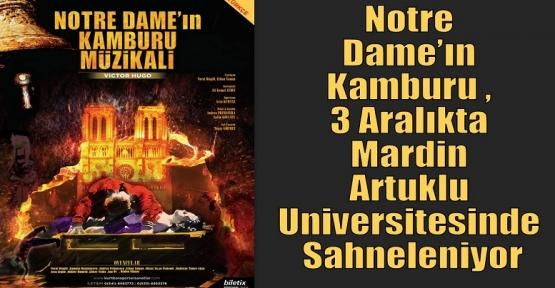 Notre Dame'ın Kamburu  Mardin'e Geliyor