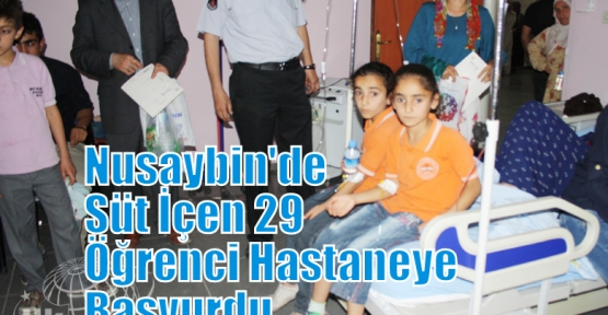 NUSAYBİN'DE SÜT İÇEN 29 ÖĞRENCİ HASTANEYE BAŞVURDU