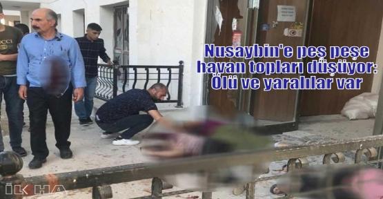 Nusaybin'e peş peşe havan topları düşüyor: Ölü ve yaralılar var