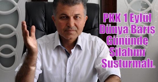 Öter; PKK 1 Eylül Dünya Barış Gününde Silahını Susturmalı.