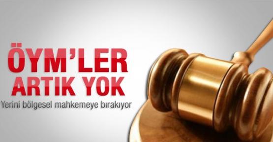 Özel yetkili mahkemeler kaldırıldı