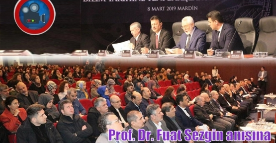 Prof. Dr. Fuat Sezgin anısına sempozyum düzenlendi