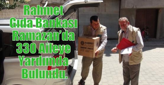 Rahmet Gıda Bankası Ramazan'da 330 Aileye Yardımda Bulundu.