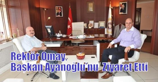 Rektör Omay, Başkan Ayanoğlu'nu  Ziyaret Etti