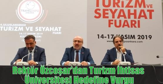 Rektör Özcoşar'dan Turizm İhtisas Üniversitesi Hedefine Vurgu