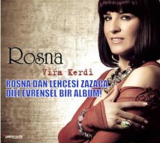 ROŞNA'DAN LEHÇESİ ZAZACA,  DİLİ EVRENSEL BİR ALBÜM!