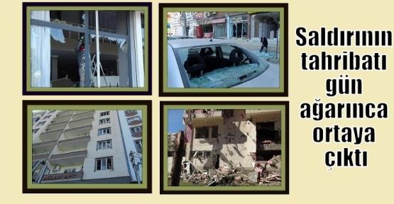 Saldırının tahribatı gün ağarınca ortaya çıktı