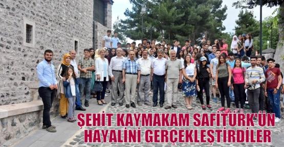 ŞEHİT KAYMAKAM  SAFİTÜRK'ÜN HAYALİNİ GERÇEKLEŞTİRDİLER