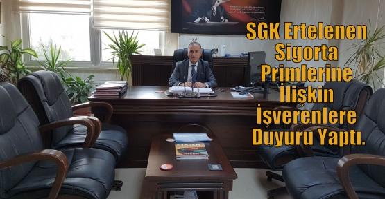 SGK Ertelenen Sigorta Primlerine İlişkin İşverenlere Duyuru Yaptı.