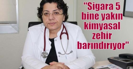 """""""Sigara 5 bine yakın kimyasal zehir barındırıyor"""""""