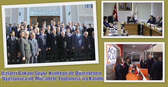 """Soylu, Kızıltepe'de Düzenlenen """"Uyuşturucu ile Mücadele Toplantısı""""na Katıldı"""