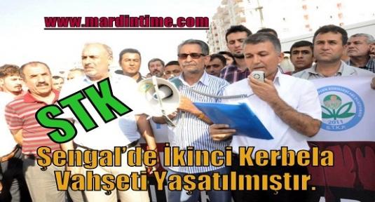 STK Başkanı Öter Şengal'de İkinci Kerbela Vahşeti Yaşatılmıştır.