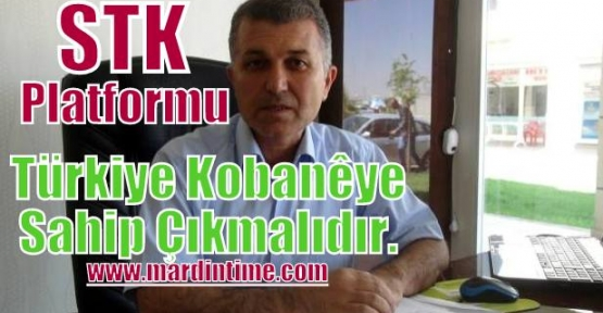 STK.Platformu Türkiye Kobanê Ye Sahip Çıkmalıdır.