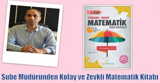 Şube Müdüründen Kolay ve Zevkli Matematik Kitabı