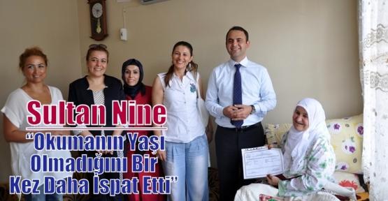 Sultan Nine Okumanın Yaşı Yok Dedi