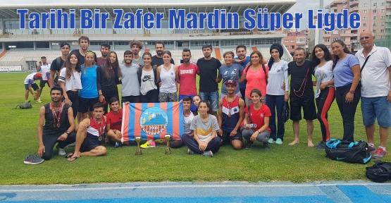 Tarihi Bir Zafer Mardin Süper Ligde