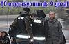 FETÖ operasyonunda 9 gözaltı
