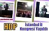HDP İstanbul İl Kongresi Yapıldı.