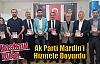 İl Başkanı Uncu,  Ak Parti Mardin'i Hizmete Doyurdu