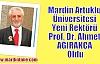 Mardin Artuklu Üniversitesi Yeni Rektörü PProf. Dr. Ahmet AĞIRAKÇA Oldu