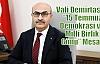 """Vali Demirtaş'ın '15 Temmuz Demokrasi ve Milli Birlik Günü"""" Mesajı"""