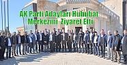 AK Parti Adayları Hububat Merkezini Ziyaret...