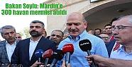 Bakan Soylu: Mardin'e 300 havan mermisi...