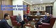 Büro Memur Sen'den Vali Yaman'a ziyaret...