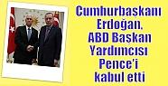 Cumhurbaşkanı Erdoğan, ABD Başkan Yardımcısı...