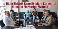 Dicle Elektrik Genel Müdürü Karagüzel...