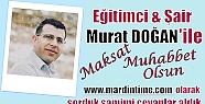Eğitimci-Şair Murat DOĞAN ile Maksat...