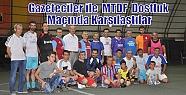 Gazeteciler ile MTDF Dostluk Maçında Karşılaştılar