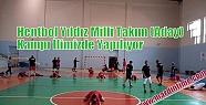 Hentbol Yıldız Milli Takım (Aday) Kampı...