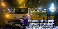 İki aracın karıştığı kazada sürücüler...