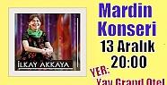 İlkay Akkaya Mardin'de konser verecek...