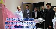 Karakuş: Kızıltepe Hastanemiz modern...