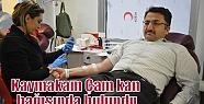 Kaymakam Çam kan bağışında bulundu