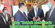 Kılıç: 'Elektrik kesintilerin kaldırılacağı...