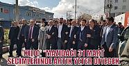 KILIÇ, 'MAZIDAĞI 31 MART SEÇİMLERİNDE...